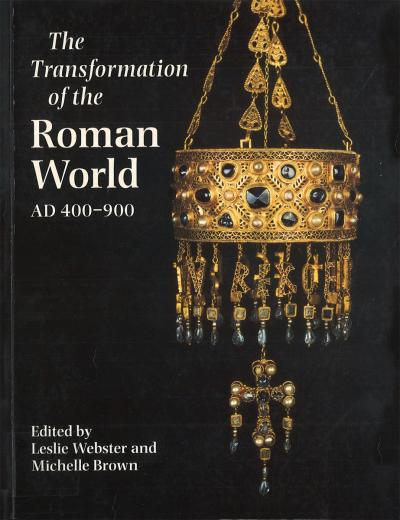 The Transformation of the Roman World AD 400-900